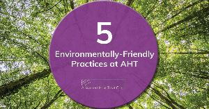 5 Environmentally-Friendly Practices at AHT
