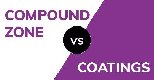 Why You Should Protect Your Parts with Compound Zones Instead of Coatings