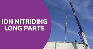 Ion Nitriding Long Parts