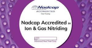Advanced Heat Treat Corp. Adds Another Heat Treatment to its Nadcap® Accreditation